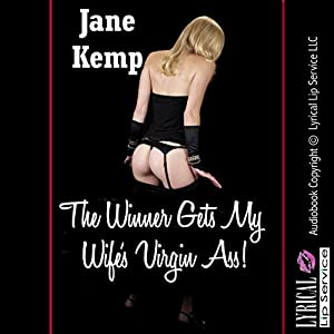 The Winner Gets My Wife's Virgin Ass Audiobook