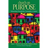 Church on Purpose: Reinventing Discipleship, Community, & Justice