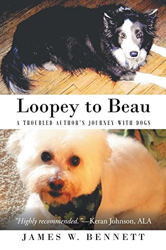 Loopey to Beau: A Troubled Author's Journey with Dogs
