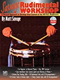 Savage Rudimental Workshop: A Musical Approach to Develop Total Control of the 40 P.A.S. Rudiments, Book & 2 CDs (Bass)