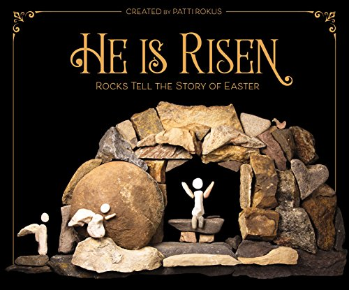 He Is Risen: Rocks Tell the Story of Easter