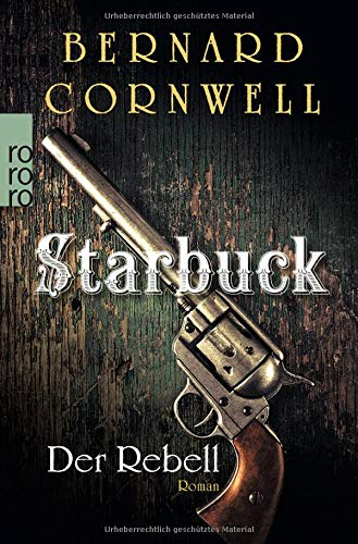 Starbuck: Der Rebell (Die Starbuck-Chroniken, Band 1)
