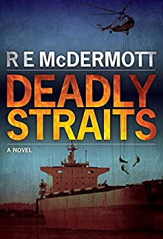 Deadly Straits (A Tom Dugan Thriller Book 1) by [McDermott, R.E.]