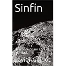 Sinfín: Descubre quién eres en realidad. (Spanish Edition)