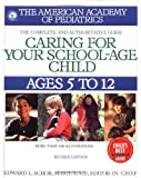 Caring for Your School Age Child: Ages 5-12 (Child Care S)