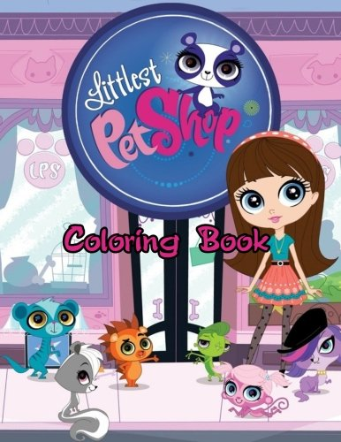 Littlest Pet Shop Coloring Book: One of the Best Coloring Book for Kids and Adults, Mini Coloring Book for Little Kids, Activity Book for All Family ... Books for Girls, - Littlest Coloring Shop Pet