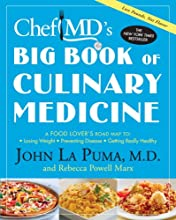 ChefMD's Big Book of Culinary Medicine: A Food Lover's Road Map to: Losing Weight, Preventing Disease, Getting Really Healthy