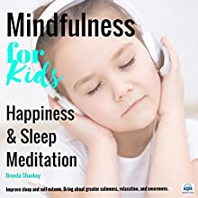 Happiness and Sleep Meditation: Mindfulness for Kids Speech by Brenda Shankey Narrated by Brenda Shankey