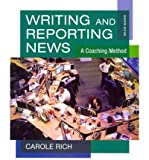 Writing and Reporting News : A Coaching Method, Rich, Carole, 0840029381
