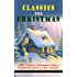 CLASSICS FOR CHRISTMAS: 180+ Novels, Christmas Tales, Poems & Carols in One Volume (Illustrated): The Gift of the Magi, A Christmas Carol, The Heavenly ... Bough, The Wonderful Life of Christ...