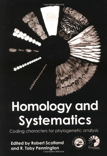 (Homology and Systematics: Coding Characters for Phylogenetic Analysis (Systematics Association Special Volumes))