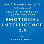 Emotional Intelligence 2.0, by Travis Bradberry and Jean Greaves: Key Takeaways, Analysis, & Review |  Eureka Books