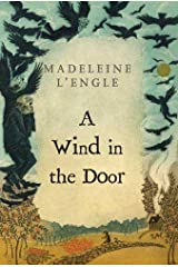 A Wind in the Door (A Wrinkle in Time Book 2) Kindle Edition