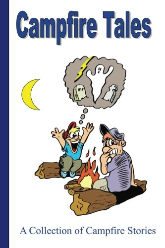 Spooky Kid Stories (Campfire Tales: A Collection of Campfire)