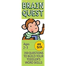 My First Brain Quest, revised 4th edition: 350 Questions and Answers to Build Your Toddlers Word Skills