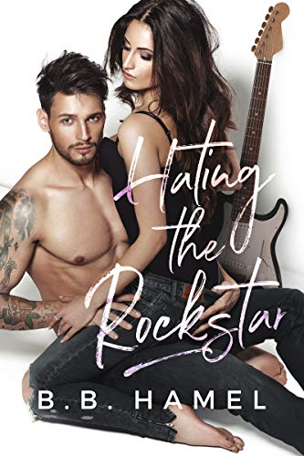 Hating the Rock Star (Rock Hard Book 1)
