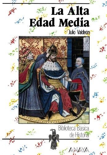 La Alta Edad Media (Historia - Biblioteca Básica De Historia - Serie «General») por Julio Valdeón
