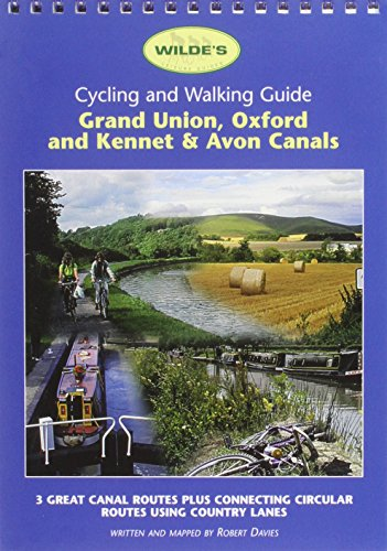 Grand Union, Oxford, Kennet & Avon Canals: Cycling and Walking Guide (Wilde's Leisure Guides) ()