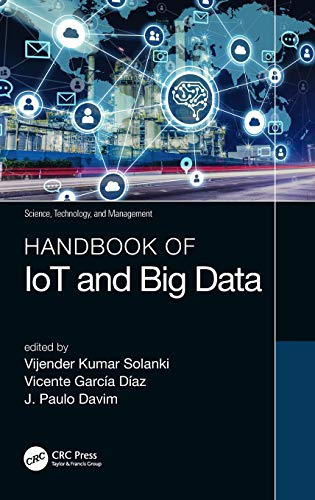 Handbook of IoT and Big Data (Science, Technology, and Management)