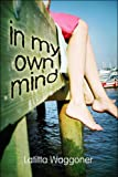 In My Own Mind, Latitta Waggoner, 1608136094