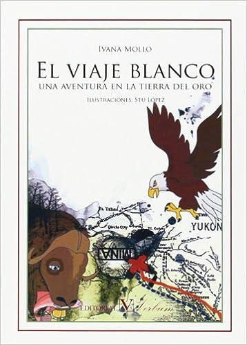 El Viaje Blanco Una Aventura En La Tierra Del Oro Livros Na