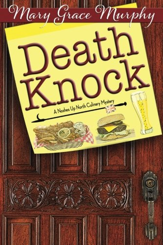 Read Online Death Knock: A Noshes Up North Culinary Mystery (A Noshes Up North Culinary Mystery Series) (Volume 2) pdf