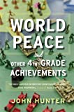 World Peace and Other 4th-Grade Achievements Reprint edition by Hunter, John (2014) Paperback