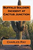 Buffalo Soldier:  Incident at Cactus Junction