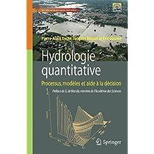 Hydrologie Quantitative : Processus, Modeles et Aide a la Decisio