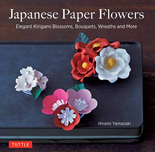 - Japanese Paper Flowers: Elegant Kirigami Blossoms, Bouquets, Wreaths and More