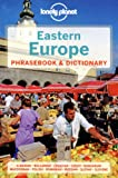 Lonely Planet Eastern Europe Phrasebook & Dictionary (Lonely Planet Phrasebook and Dictionary)