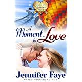 A Moment To Love: (A Whistle Stop Romance, book 1)