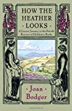 Front cover for the book How the heather looks : a joyous journey to the British sources of children's books by Joan Bodger