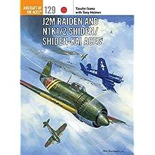 J2M Raiden and N1K1/2 Shiden/Shiden-Kai Aces (Aircraft of the Aces)