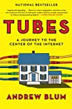 img - for Tubes: A Journey to the Center of the Internet book / textbook / text book