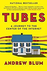 Tubes: A Journey to the Center of the Internet