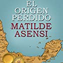 El origen perdido [The Lost Origin] Audiobook by Matilde Asensi Narrated by Juan Magraner