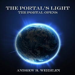 The Portal's Light: The Portal Opens, Volume 1