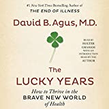 Image de The Lucky Years: How to Thrive in the Brave New World of Health