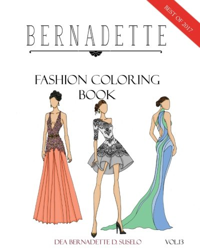 Download BERNADETTE Fashion Coloring Book Vol.13: A collection of the best designs of BERNADETTE in 2017 (Volume 13) PDF