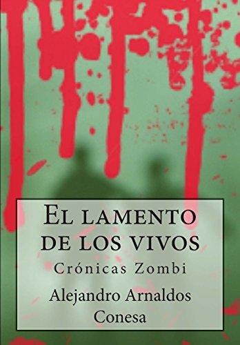 Descargar Libro Crónicas Zombi: El Lamento De Los Vivos: Volume 1 Alejandro Arnaldos Conesa