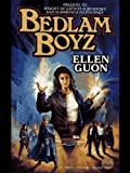 Front cover for the book Bedlam Boyz by Ellen Guon