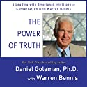 The Power of Truth: A Leading with Emotional Intelligence Conversation with Warren Bennis Audiobook by Daniel Goleman, Warren Bennis Narrated by Daniel Warren, Warren Bennis