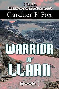 Warrior of Llarn by Gardner F. Fox: Book 1 (Llarn cycle) by [Fox, Gardner Francis]