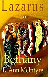 Lazarus of Bethany (Yeshua's Twelve) (Volume 2) by E. Ann McIntyre (2014-07-01)