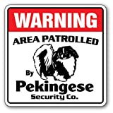 Pekingese Security Sign | Indoor/Outdoor | Funny Home Décor for Garages, Living Rooms, Bedroom, Offices | SignMission Area Patrolled Pet Dog Gag Funny Guard Groomer Lover Sign Wall Plaque Decoration