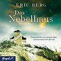 Das Nebelhaus Hörbuch von Eric Berg Gesprochen von: Jürgen Uter, Anneke Kim Sarnau