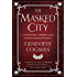 The Masked City (The Invisible Library Novel)