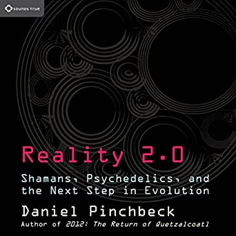 Amazon com: Reality 2 0: Shamans, Psychedelics, and the Next