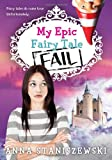 My Epic Fairy Tale Fail, Anna Staniszewski, 1402279302